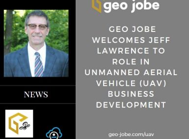 GEO Jobe Welcomes Jeff Lawrence to role in Unmanned Aerial Vehicle (UAV) Business Development