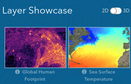 The new Layer Showcase - Displays a collection of layers to support exploration of geographic content in both 2D and 3D views