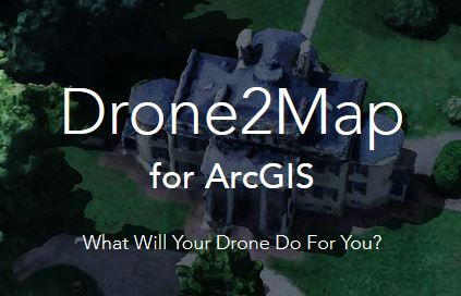 UAV Tip - Getting Started With Drone2Map for ArcGIS (and Pix4D