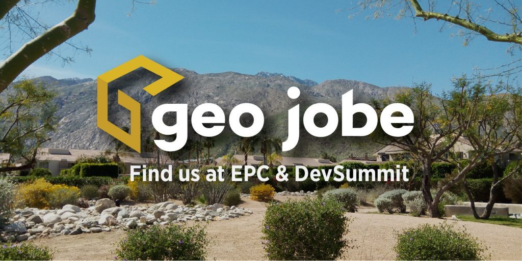 An image of the Palm Springs desert landscape with mountains in the background. On top of the image there is the GEO Jobe logo and the text, Find us at EPC & DevSummit.